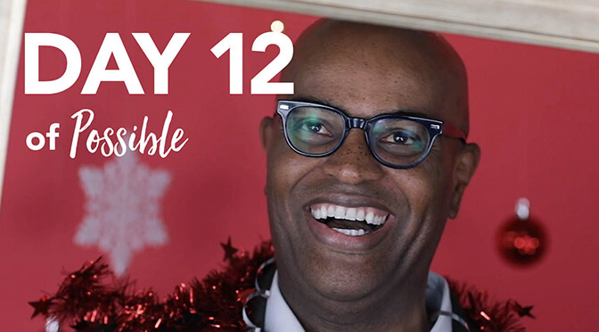 12 Days of Possible Day 12